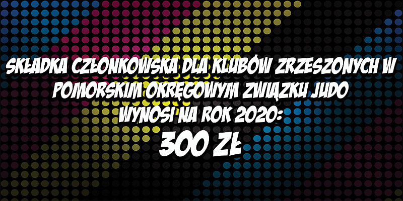 Wysokość składki członkowskiej PomZJUDO na rok 2020